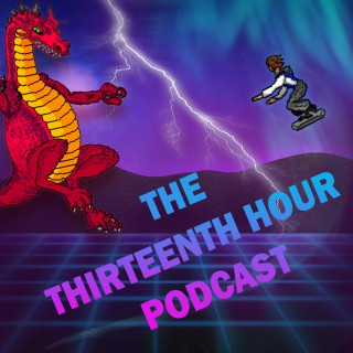 The Thirteenth Hour Podcast