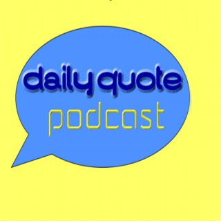 Daily Quote Podcast
