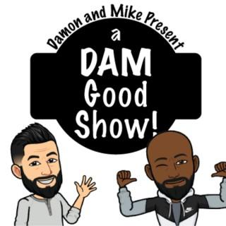 DAM Good Show