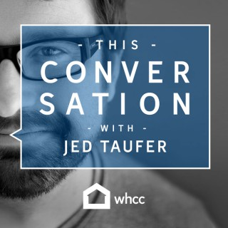 This Conversation with Jed Taufer