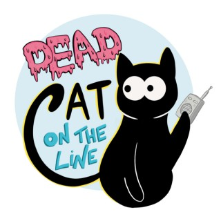 Dead Cat on the Line