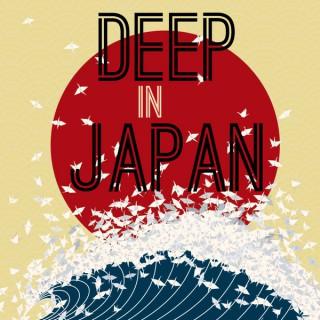 Deep in Japan