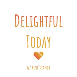 Delightful Today Podcast