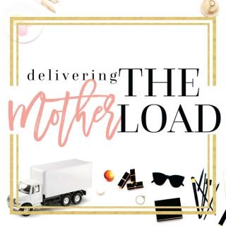 Delivering the motherLOAD
