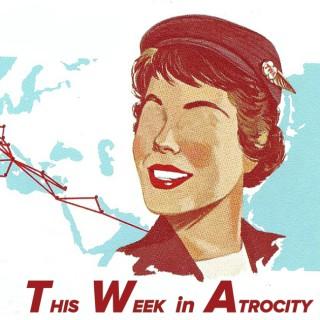 This Week In Atrocity