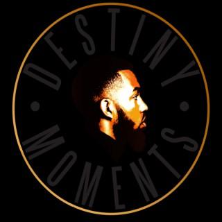 Destiny Moments Podcast