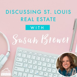 Discussing St Louis Real Estate with Susan Brewer