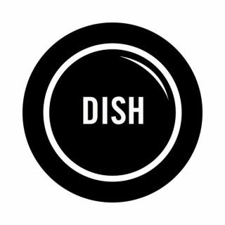 Dish podcast