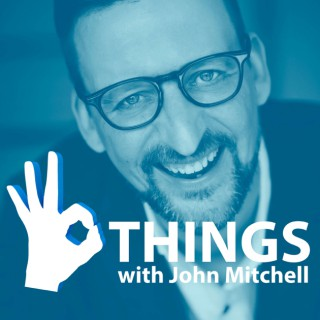 The Three Things Podcast - With John Mitchell