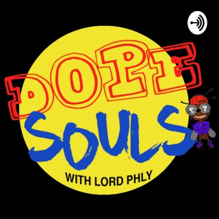 Dope Souls with Lord Phly