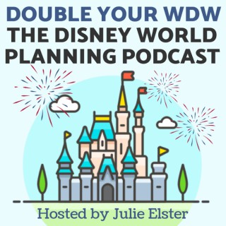 Double Your WDW: The Disney World Planning Podcast