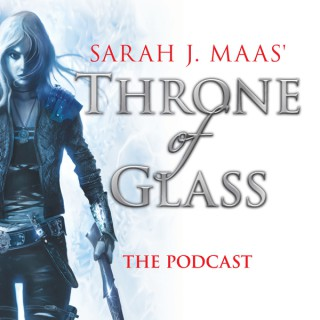 Throne of Glass - The Podcast