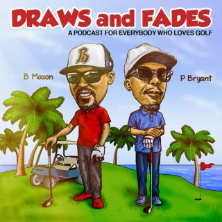 Draws and Fades