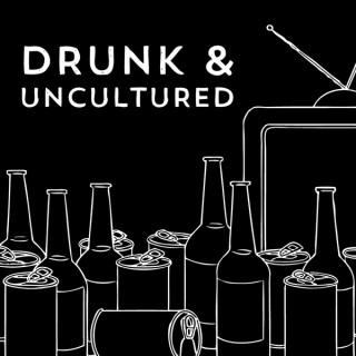 Drunk & Uncultured Podcast