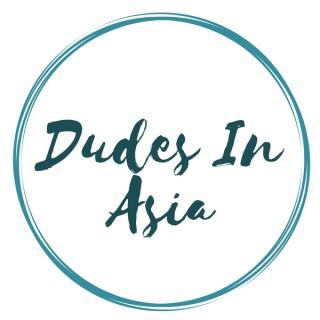 Dudes In Asia
