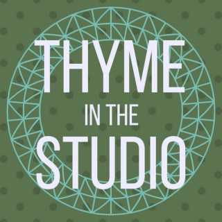 Thyme in the Studio