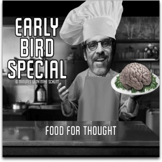 Early Bird Special with Mike Schlitt