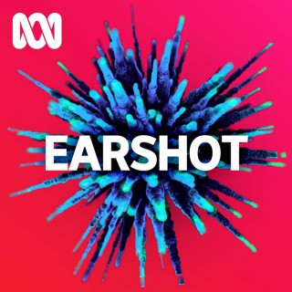 Earshot - ABC RN