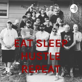 EAT SLEEP HUSTLE REPEAT