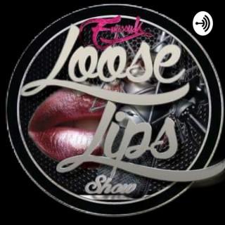 EmissyK's Loose Lips Show