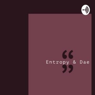 Entropy & Dae