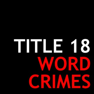 Title 18: Word Crimes