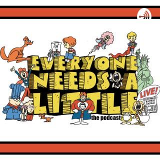 Everyone Needs A Little