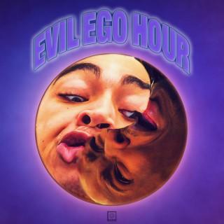 Evil Ego Hour