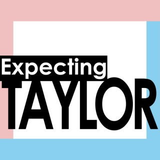 Expecting Taylor