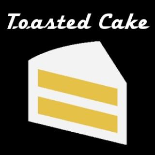 Toasted Cake Podcast
