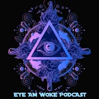 Eye Am Woke Podcast