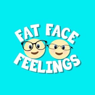 Fat Face Feelings