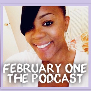 February One: The Podcast