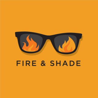 Fire and Shade