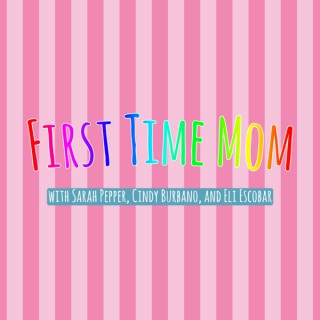 First Time Mom Podcast
