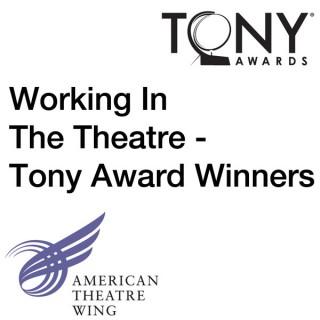 Tony Award Winners on Working In The Theatre