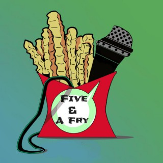 Five & A Fry