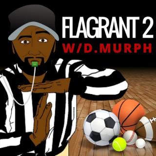 FLAGRANT 2 w/D. Murph