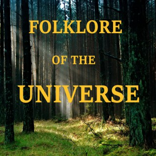 Folklore of the Universe