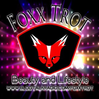 Foxx Trot Lifestyle of the Innovative and Gifted...