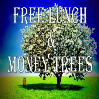 Free Lunch & Money Trees