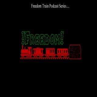Freedom Train Presents:The Freedom Train Podcast