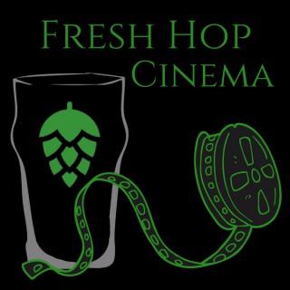 Fresh Hop Cinema: Craft Beer. Movies. Life.