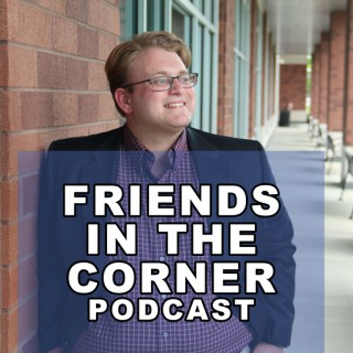 Friends In the Corner Podcast