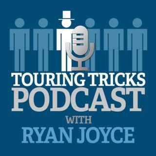 Touring Tricks Podcast with Ryan Joyce
