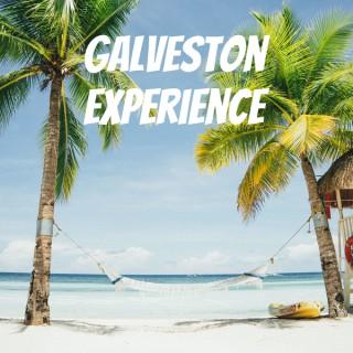 Galveston Experience Podcast