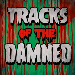 Tracks Of The Damned
