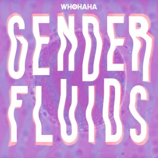 Gender Fluids