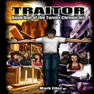 Traitor, Book 1 of The Turner Chronicles