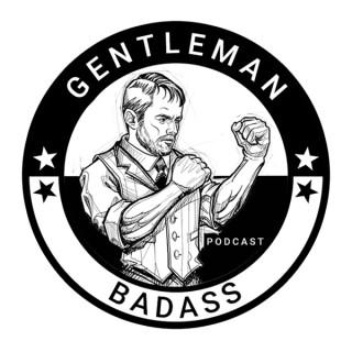 Gentleman Badass Podcast